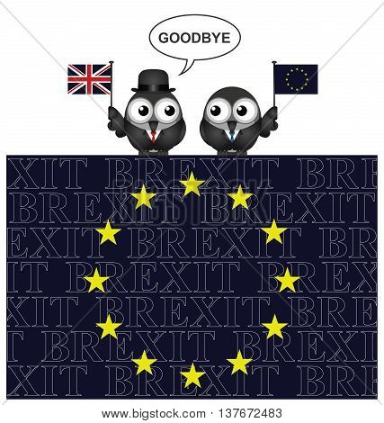 United Kingdom saying goodbye to European Union membership resulting from the June 2016 referendum perched on an EU flag with Brexit text overlaid poster