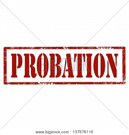 Grunge rubber stamp with text Probation,vector illustration