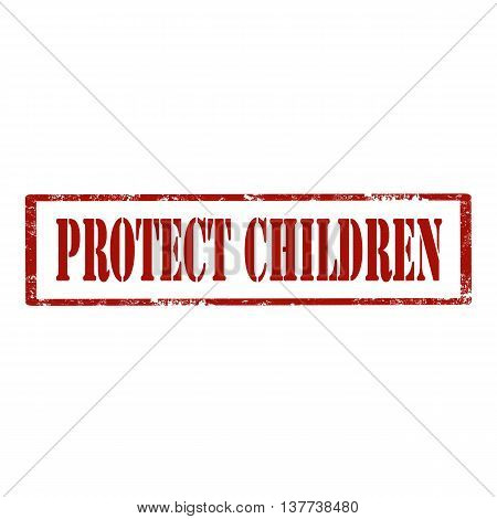 Grunge rubber stamp with text Protect Children,vector illustration