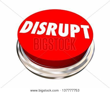 Disrupt Button Shake Up Innovate Make Change 3d Illustration