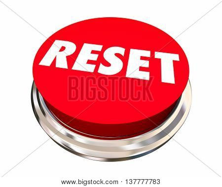 Reset Start Over Fresh Change New Beginning Button 3d Illustration poster