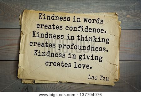 Ancient chinese philosopher Lao Tzu quote on old paper background. Kindness in words creates confidence. Kindness in thinking creates profoundness. Kindness in giving creates love.