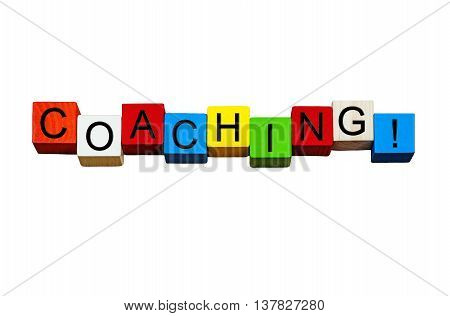 Coaching - business sign for life coaching, mentoring, business gurus, positive thinking and strategy - design in bold letters, isolated on white background.