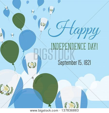 Independence Day Flat Greeting Card. Guatemala Independence Day. Guatemalan Flag Balloons Patriotic
