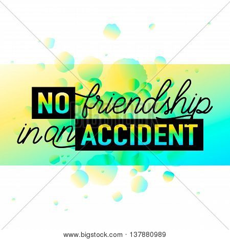Vector illustration of Happy Friendships day typography fashion design on black background with rough color dots. Inspirational quote about no friendship in an accident. Used as greeting cards, felicitation posters.