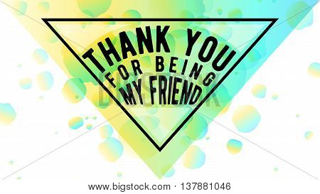 Vector illustration of Happy Friendship day typography triangle design envelope form isolated on white background with rough color dots. Inspirational quote about friend. Used as greeting cards, felicitation posters, congratulation print.