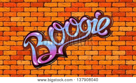 Boogie inscription on the wall of red brick. Vector illustration