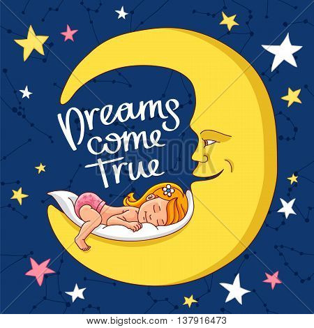 Quote Dreams come true. The trend calligraphy. Vector illustration on a blue background. The baby sleeps on a yellow moon.