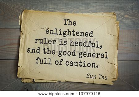 Ancient chinese strategist and philosopher Sun Tzu quote on old paper background.  The enlightened ruler is heedful, and the good general full of caution.
