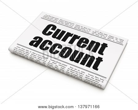 Banking concept: newspaper headline Current Account on White background, 3D rendering