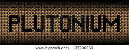Plutonium text on radioactive warning symbols illustration poster
