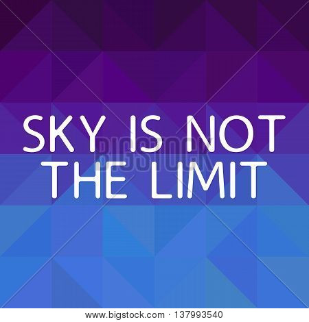 Sky is not the limit. Purple and blue triangular gradient background. Vector illustration.