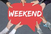 Group of people holding with hands the word Weekend relax relaxed break business concept free time  poster