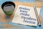 awaken, learn, evolve, transform and become - inspirational words - handwriting on a napkin with a cup of tea poster