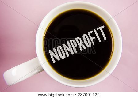 Handwriting Text Writing Nonprofit. Concept Meaning Activities That Do Not Generate Revenues To The