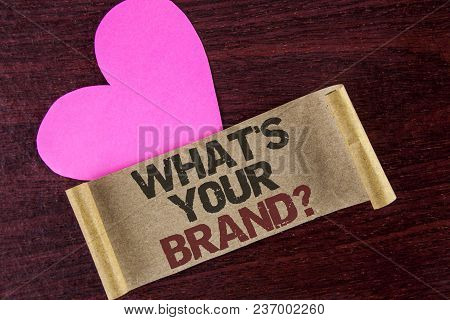 Writing Note Showing  What Is Your Brand Question. Business Photo Showcasing Define Individual Trade