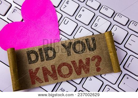 Writing Note Showing  Did You Know Question. Business Photo Showcasing Asking About Facts Of Informa
