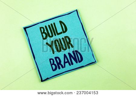 Conceptual Hand Writing Showing Build Your Brand. Business Photo Showcasing Create Your Own Logo Slo