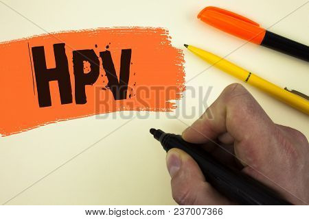 Writing Note Showing  Hpv. Business Photo Showcasing Human Papillomavirus Infection Sexually Transmi