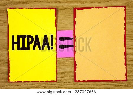 Conceptual Hand Writing Showing Hipaa Motivational Call. Business Photo Text Health Insurance Portab