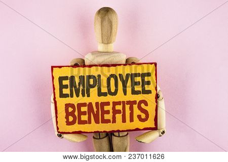 Conceptual Hand Writing Showing Employee Benefits. Business Photo Text List Of Advantage Recruiter G