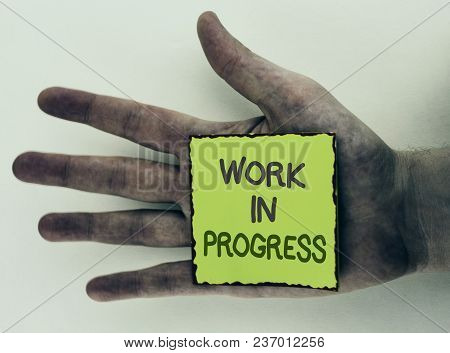 Writing Note Showing  Work In Progress. Business Photo Showcasing People Is Working Right Know To De