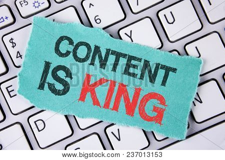 Handwriting Text Writing Content Is King. Concept Meaning Articles Or Posts Can Guarantee You Succes