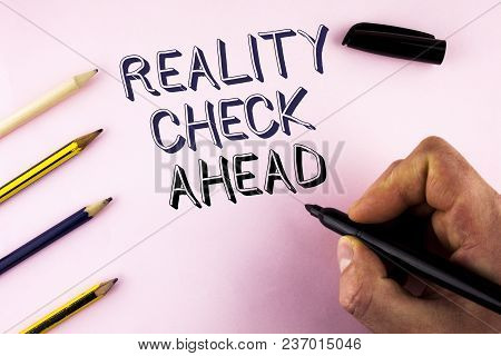 Word Writing Text Reality Check Ahead. Business Concept For Unveil Truth Knowing Actuality Avoid Bei