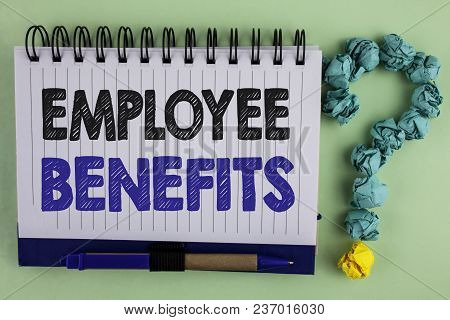 Writing Note Showing  Employee Benefits. Business Photo Showcasing List Of Advantage Recruiter Get A