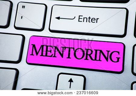 Text Sign Showing Mentoring. Conceptual Photo To Give Advice Or Support To A Younger Less Experience