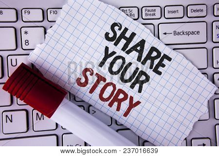 Conceptual Hand Writing Showing Share Your Story. Business Photo Text Tell Personal Experiences Talk