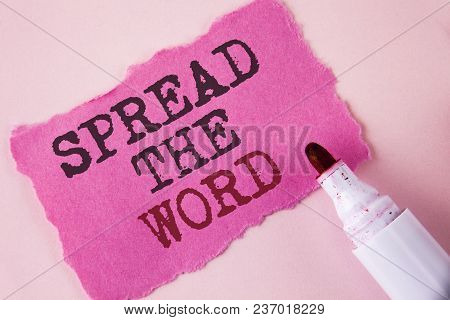 Word Writing Text Spread The Word. Business Concept For Run Advertisements To Increase Store Sales M