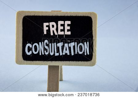 Conceptual Hand Writing Showing Free Consultation. Business Photo Showcasing Asking Someone Expert A