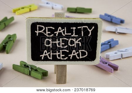 Conceptual Hand Writing Showing Reality Check Ahead. Business Photo Showcasing Unveil Truth Knowing