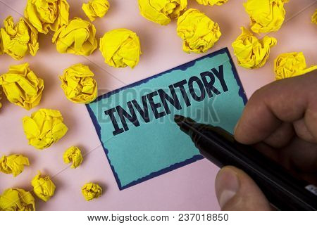 Word Writing Text Inventory. Business Concept For Complete List Of Items Like Products Goods In Stoc