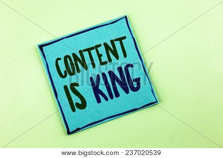 Conceptual Hand Writing Showing Content Is King. Business Photo Showcasing Articles Or Posts Can Gua