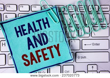 Word Writing Text Health And Safety. Business Concept For Being In Good Condition Harmless Workouts
