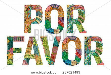 Hand-painted art design. Hand drawn illustration words POR FAVOR. Please in Spanish for t-shirt and other decoration poster