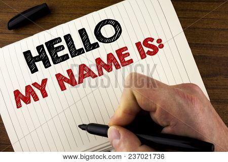 Conceptual Hand Writing Showing Hello My Name Is. Business Photo Showcasing Meeting Someone New Intr