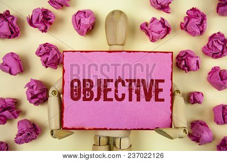 Handwriting Text Objective. Concept Meaning Goal Planned To Be Achieved Desired Target Company Missi