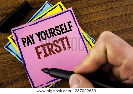 Word Writing Text Pay Yourself First Motivational Call. Business Concept For Personal Finance Save M