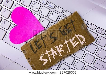 Word Writing Text Lets Get Started. Business Concept For Beginning Time Motivational Quote Inspirati