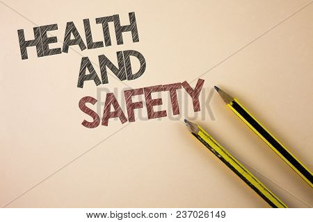 Writing Note Showing  Health And Safety. Business Photo Showcasing Being In Good Condition Harmless