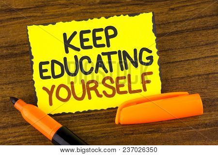 Conceptual Hand Writing Showing Keep Education Yourself. Business Photo Showcasing Never Stop Learni