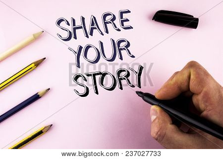 Word Writing Text Share Your Story. Business Concept For Tell Personal Experiences Talk About Yourse