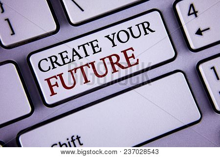 Writing Note Showing  Create Your Future. Business Photo Showcasing Career Goals Targets Improvement