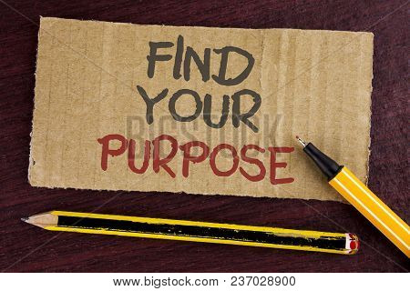 Text Sign Showing Find Your Purpose. Conceptual Photo Life Goals Career Searching Educate Knowing Po