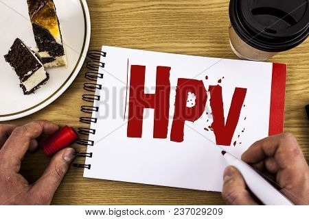 Conceptual Hand Writing Showing Hpv. Business Photo Showcasing Human Papillomavirus Infection Sexual