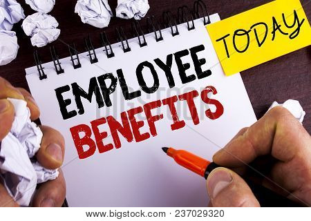 Handwriting Text Employee Benefits. Concept Meaning List Of Advantage Recruiter Get At Work Insuranc