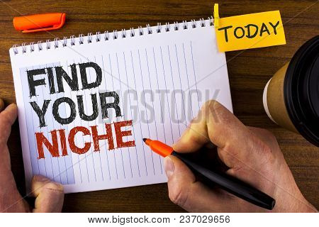 Text Sign Showing Find Your Niche. Conceptual Photo Search For Your Field Decide Choice Education Wo